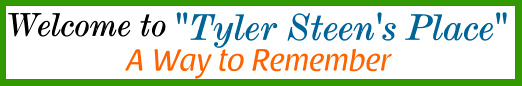 Tyler James Steen - a Way to Remember . . .